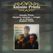 Antonio Prieto Interpreta Canciones Y Arreglos De Su Hermano Joaqun Prieto Songs