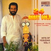 24 Carat Gold -  Hits Of K.J.Yesudas - Vol-1 Songs