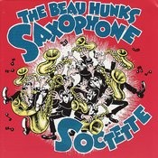 The Beau Hunks Saxophone Soctette Songs