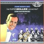 The Best Of The Glenn Miller Orchestra (Vol 2) Songs
