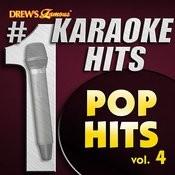 Drew's Famous # 1 Karaoke Hits: Pop Hits Vol. 4 Songs