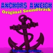 Anchors Aweigh Original Soundtrack Songs