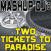 Two Tickets To Paradise (Remix Tools For Mash-Ups) Songs