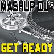 Get Ready (Remix Tools For Mash-Ups) Songs