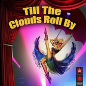 Till The Clouds Roll By Songs