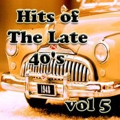 Hits Of The Late 40's Vol 5 Songs