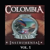 Colombia De MI Alma - Instrumental, Vol. 5 Songs