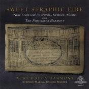 Sweet Seraphic Fire: New England Singing-School Music Songs