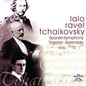 Lalo/Ravel/Tchaikovsky: Spanish Symphony - Tzigane - Serenade Songs