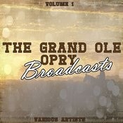 Grand Ole Opry Broadcasts Vol 1 Songs