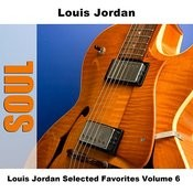 Louis Jordan Selected Favorites, Vol. 6 Songs