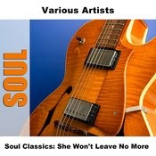 Soul Classics: She Won't Leave No More Songs