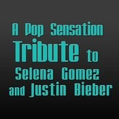 A Pop Sensation Tribute To Selena Gomez And Justin Bieber Songs