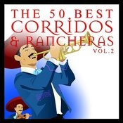 The 50 Best Corridos And Rancheras Vol.2 Songs