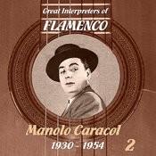 Great Interpreters Of Flamenco - Manolo Caracol [1930 - 1954], Volume 2 Songs