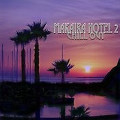 Makaira Hotel Chill Out 2 Songs