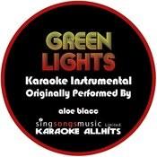 Green Lights (Originally Performed By Aloe Blacc) {Karaoke Audio Instrumental} Songs