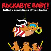 Rockabye Baby! Lullaby Renditions Of Van Halen Songs