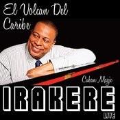 El Volcan Del Caribe: Irakere Live Songs