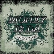 Money Is The Motive Songs