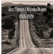 Jazz Figures / Arizona Dranes (1926-1929) Songs
