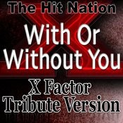 With Or Without You - X Factor Tribute Version Songs