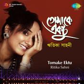 Ritika Sahni - Tomake Ektu Songs