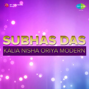 Oriya Modern Songs By Subhas Das Kalia Nisha  Songs