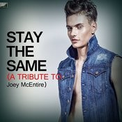 Stay The Same (A Tribute To Joey Mcentire) Song