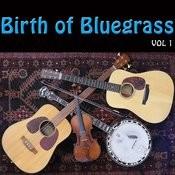 Birth Of Bluegrass, Vol. 1 Songs