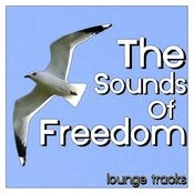 The Sounds Of Freedom - Lounge Tracks Songs