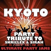 Kyoto (Party Tribute To Skrillex & Sirah) Songs