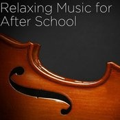 Relaxing Music For After School Songs