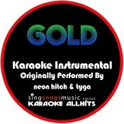 Gold (Originally Performed By Neon Hitch & Tyga) [Instrumental Version] Songs
