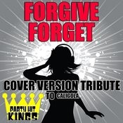 Forgive Forget (Cover Version Tribute To Caligola) Songs