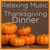 Relaxing Music For Thanksgiving Dinner Songs