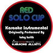 Red Solo Cup (Originally Performed By Toby Keith) [Instrumental Version] Songs