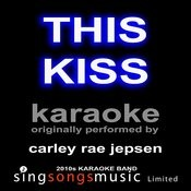 This Kiss (Originally Performed By Carly Rae Jepsen) [Karaoke Audio Version] Songs