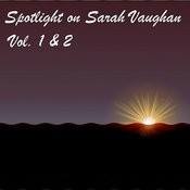 Spotlight On Sarah Vaughan - Vol. 1 & 2 Songs