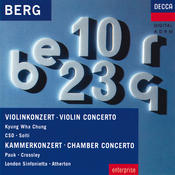 Berg: Violin Concerto; Chamber Concerto Songs