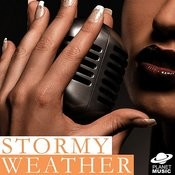 Stormy Weather (Keeps Rainin' All The Time) Song