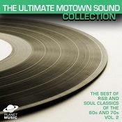 The Ultimate Motown Sound Collection: The Best Of R&B And Soul Classics Vol. 2 Songs