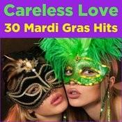 Careless Love: 30 Mardi Gras Hits Songs