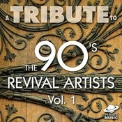 A Tribute To The 90's Revival Artists, Vol. 1 Songs