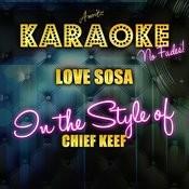 Love Sosa (In The Style Of Chief Keef) [Karaoke Version] - Single Songs