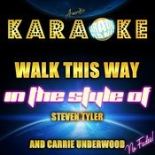 Walk This Way (In The Style Of Steven Tyler And Carrie Underwood) [Karaoke Version] - Single Songs