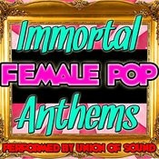 Immortal Female Pop Anthems Songs