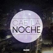 Cae La Noche - Single Songs