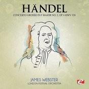 Handel: Concerto Grosso In F Major No. 2, Op. 6, Hwv 320 (Digitally Remastered) Songs