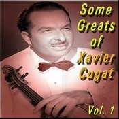 Some Greats Of Xavier Cugat, Vol. 1 Songs